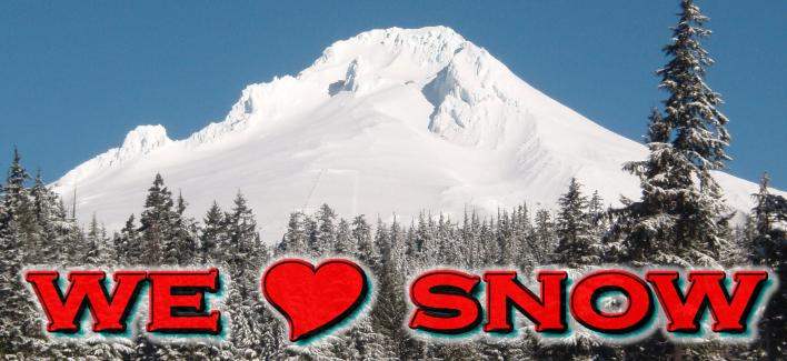 We love snow - Next Adventure and snowy Mt. Hood